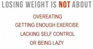 Losing weight is NOT about...
